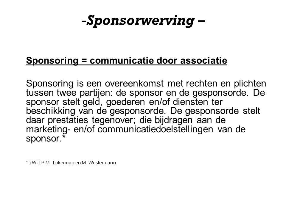 Sponsorwerving – Sponsoring = communicatie door associatie