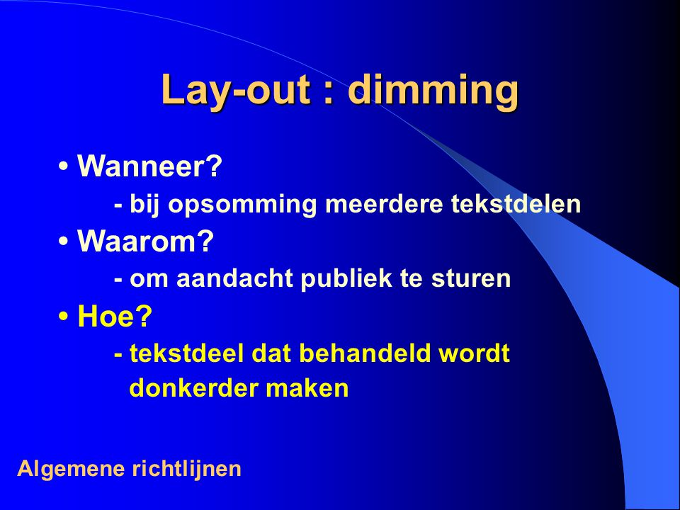 Lay-out : dimming • Wanneer • Waarom • Hoe