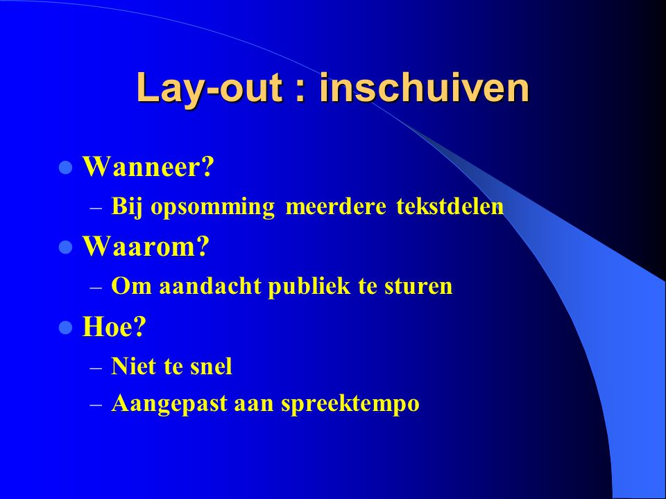 Lay-out : inschuiven Wanneer Waarom Hoe