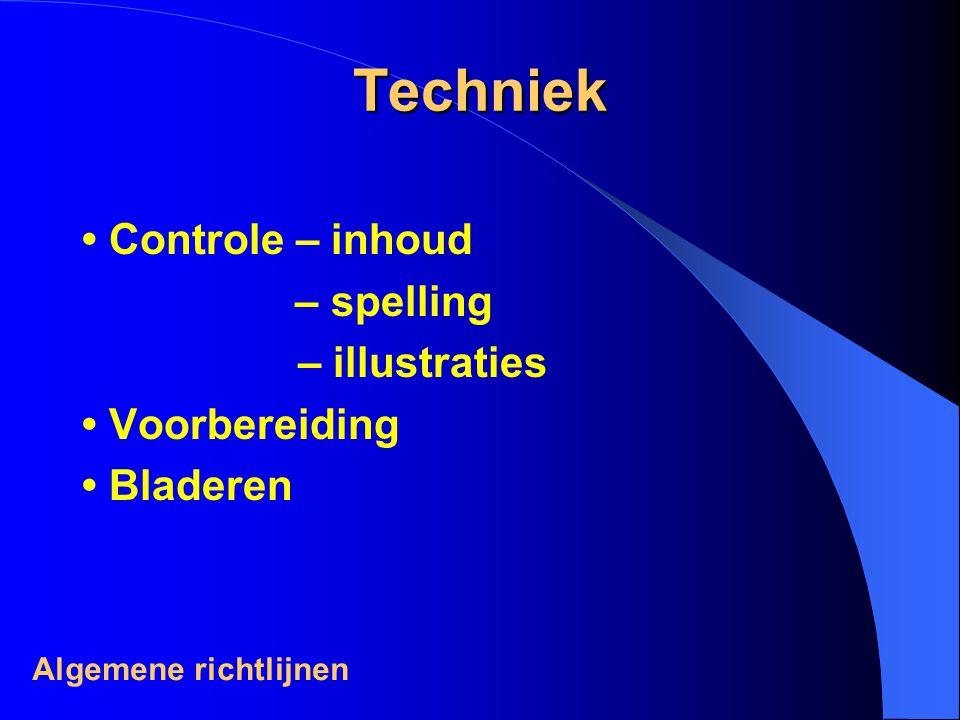 Techniek • Controle – inhoud – spelling – illustraties • Voorbereiding
