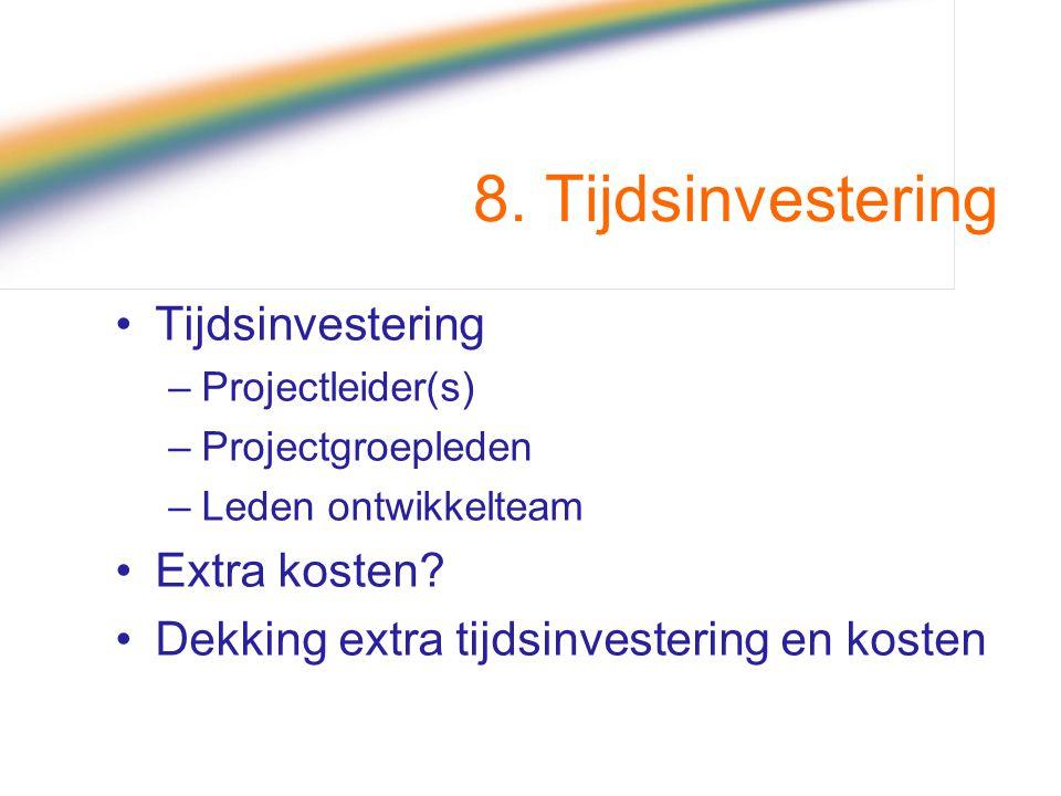 8. Tijdsinvestering Tijdsinvestering Extra kosten