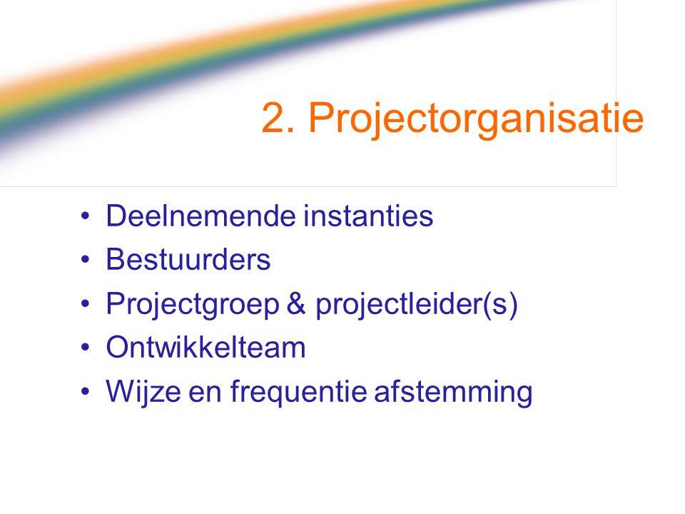 2. Projectorganisatie Deelnemende instanties Bestuurders