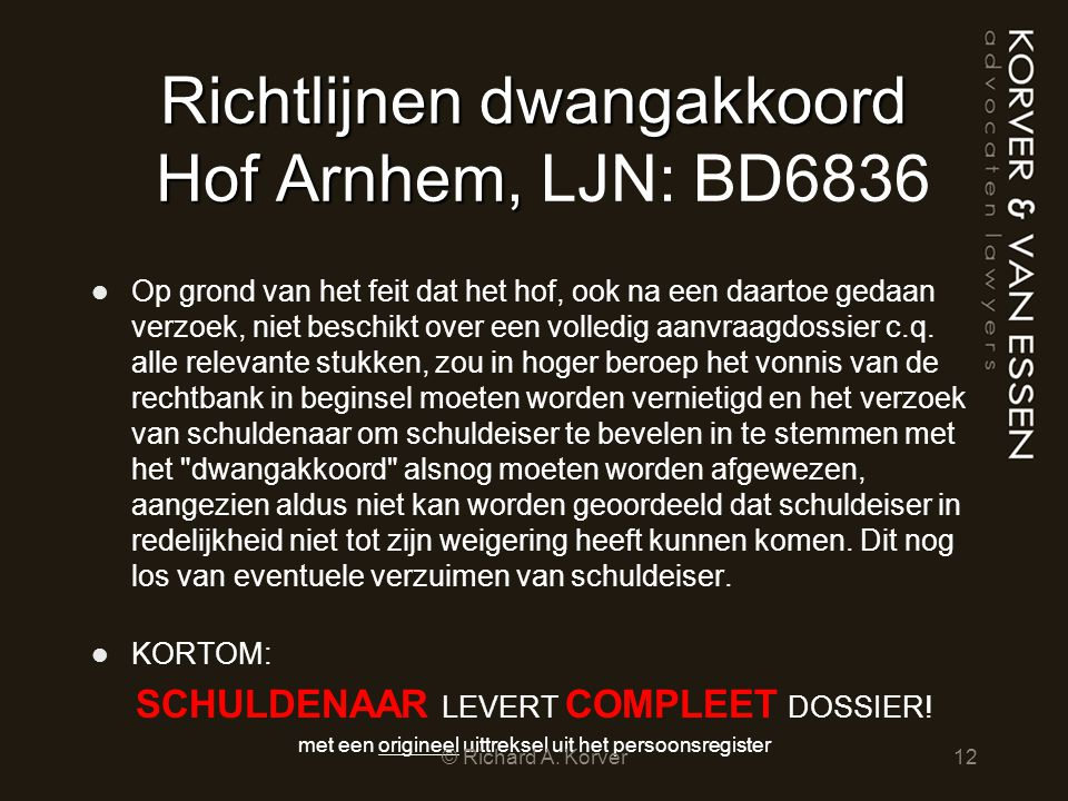 Richtlijnen dwangakkoord Hof Arnhem, LJN: BD6836