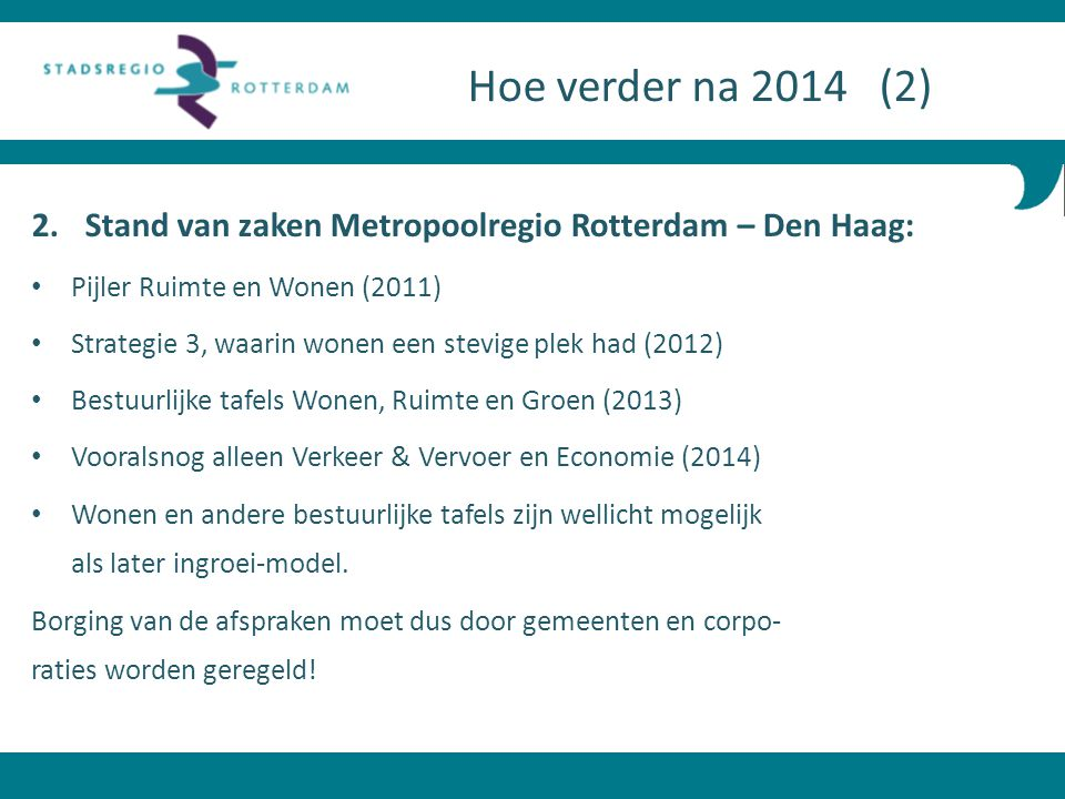 Hoe verder na 2014 (2) Stand van zaken Metropoolregio Rotterdam – Den Haag: Pijler Ruimte en Wonen (2011)