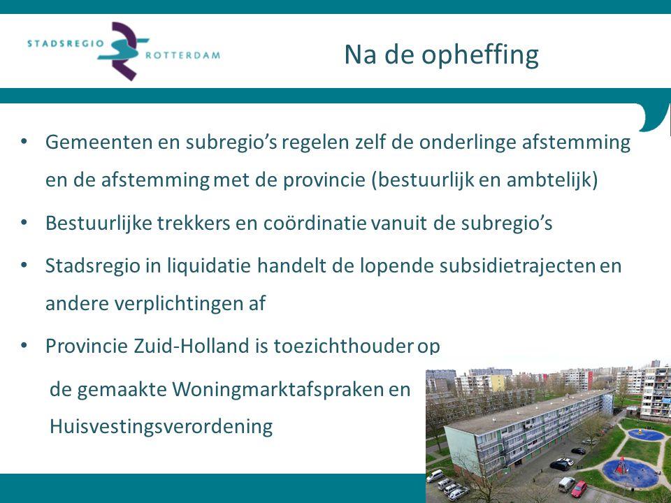 Na de opheffing Gemeenten en subregio's regelen zelf de onderlinge afstemming en de afstemming met de provincie (bestuurlijk en ambtelijk)