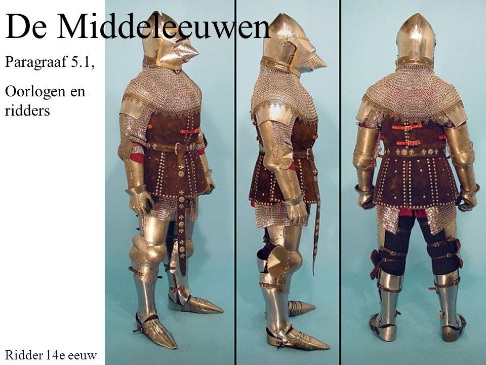 De Middeleeuwen Paragraaf 5.1, Oorlogen en ridders Ridder 14e eeuw
