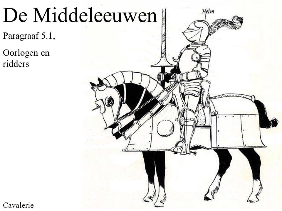 De Middeleeuwen Paragraaf 5.1, Oorlogen en ridders Cavalerie