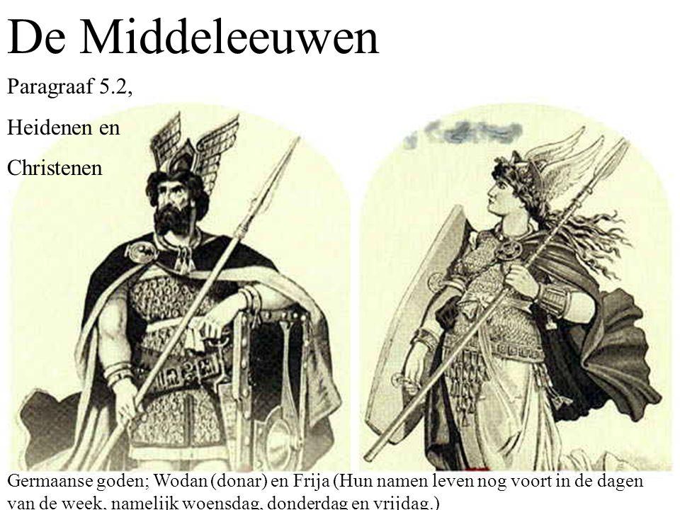 De Middeleeuwen Paragraaf 5.2, Heidenen en Christenen