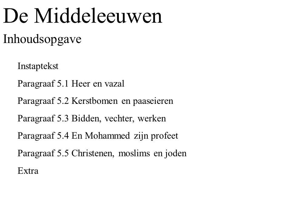 De Middeleeuwen Inhoudsopgave Instaptekst Paragraaf 5.1 Heer en vazal