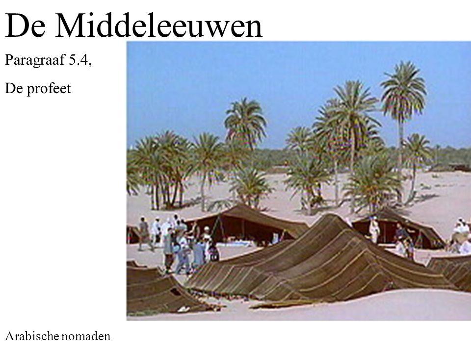 De Middeleeuwen Paragraaf 5.4, De profeet Arabische nomaden