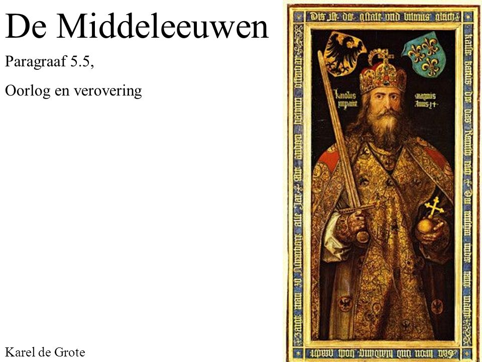 De Middeleeuwen Paragraaf 5.5, Oorlog en verovering Karel de Grote
