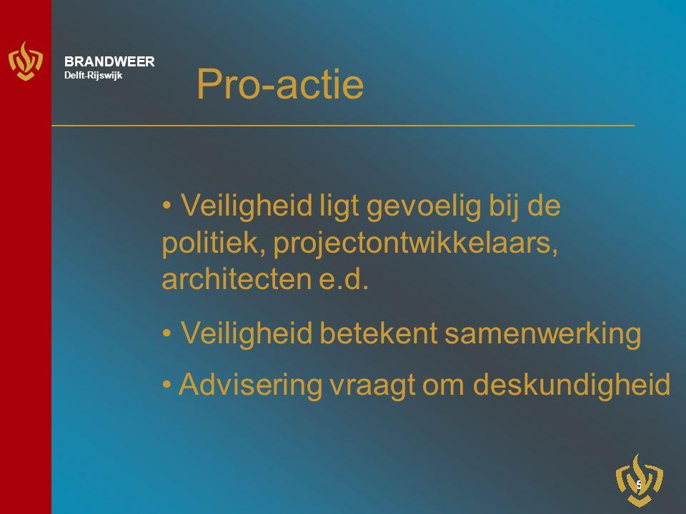 Pro-actie Veiligheid ligt gevoelig bij de politiek, projectontwikkelaars, architecten e.d. Veiligheid betekent samenwerking.
