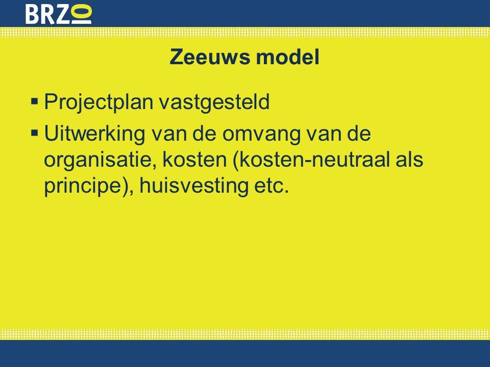 Zeeuws model Projectplan vastgesteld.