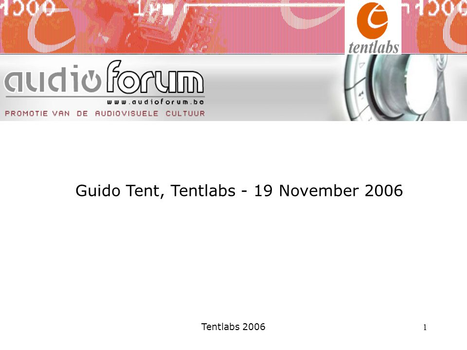 Guido Tent, Tentlabs - 19 November 2006