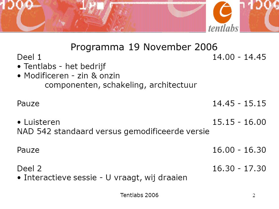 Programma 19 November 2006 Deel 1 14.00 - 14.45 Tentlabs - het bedrijf