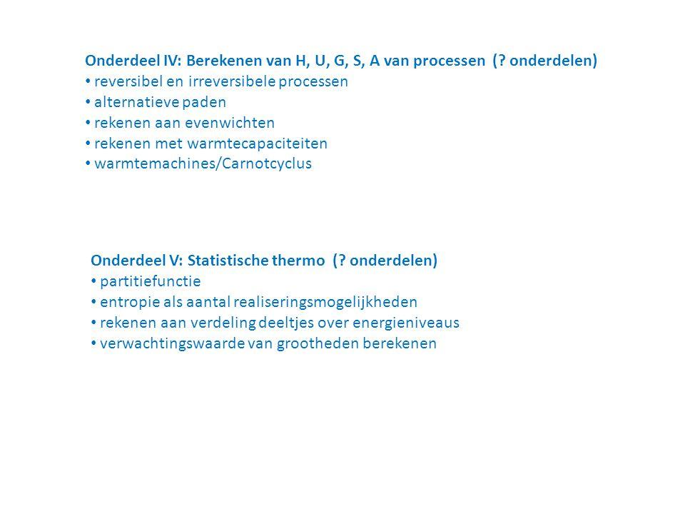 Onderdeel IV: Berekenen van H, U, G, S, A van processen ( onderdelen)