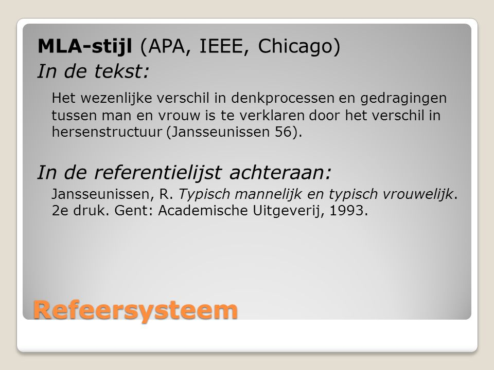 Refeersysteem MLA-stijl (APA, IEEE, Chicago) In de tekst:
