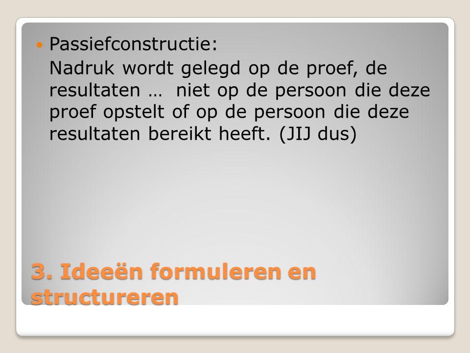 3. Ideeën formuleren en structureren