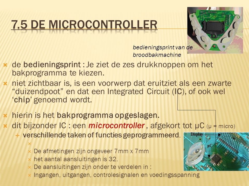 7.5 De microcontroller bedieningsprint van de broodbakmachine. de bedieningsprint : Je ziet de zes drukknoppen om het bakprogramma te kiezen.