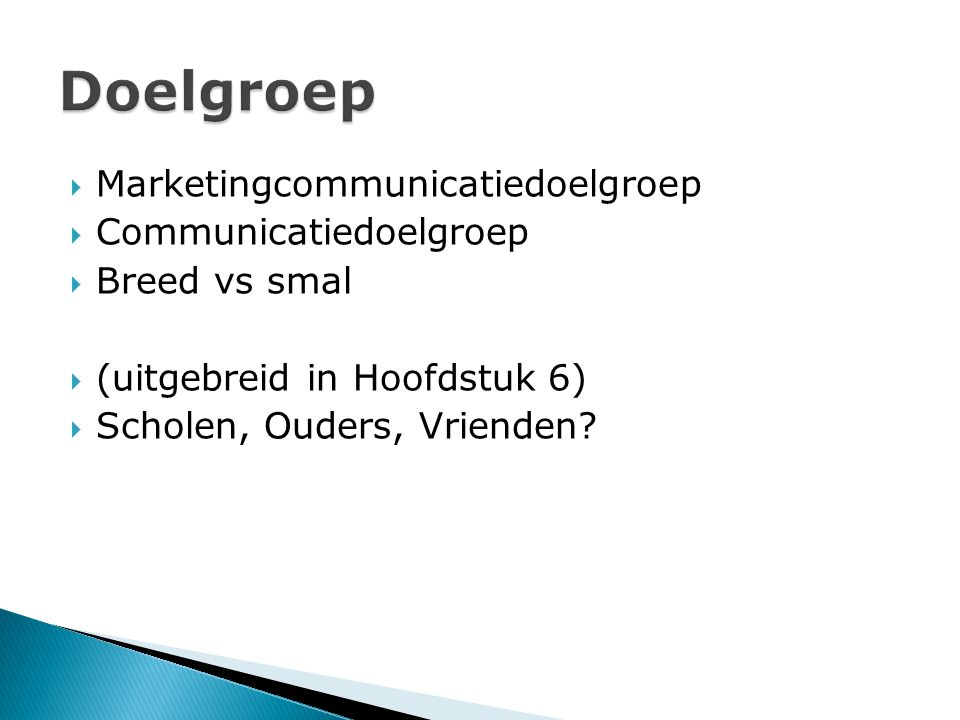 Doelgroep Marketingcommunicatiedoelgroep Communicatiedoelgroep