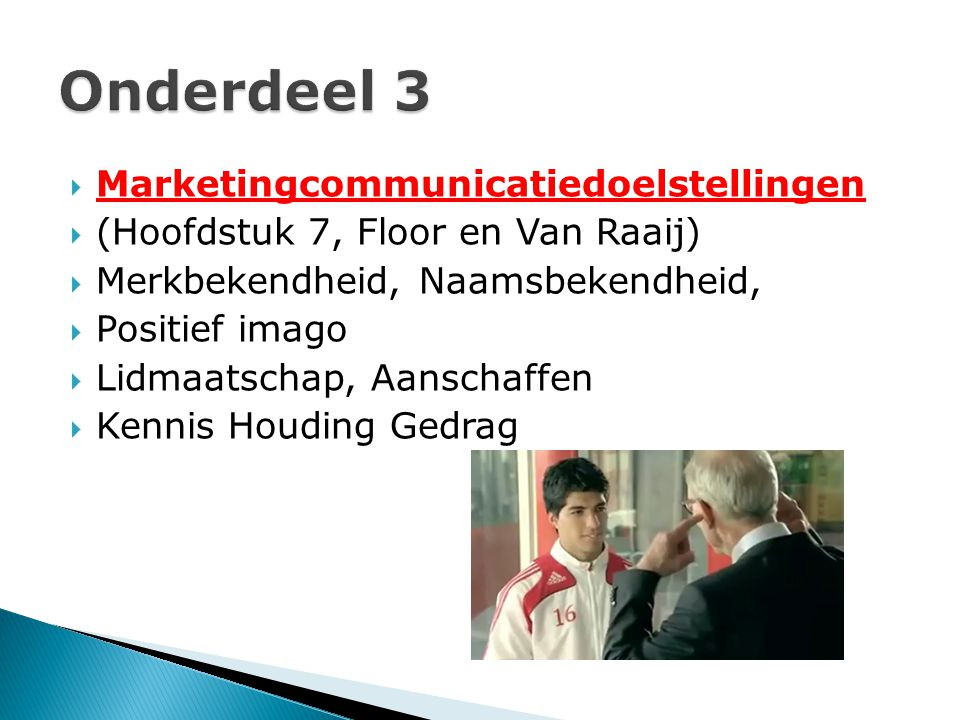 Onderdeel 3 Marketingcommunicatiedoelstellingen