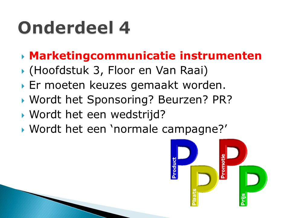 Onderdeel 4 Marketingcommunicatie instrumenten