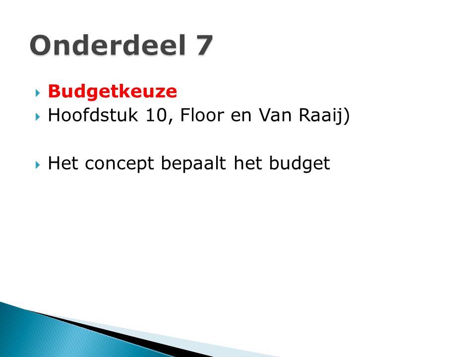 Onderdeel 7 Budgetkeuze Hoofdstuk 10, Floor en Van Raaij)
