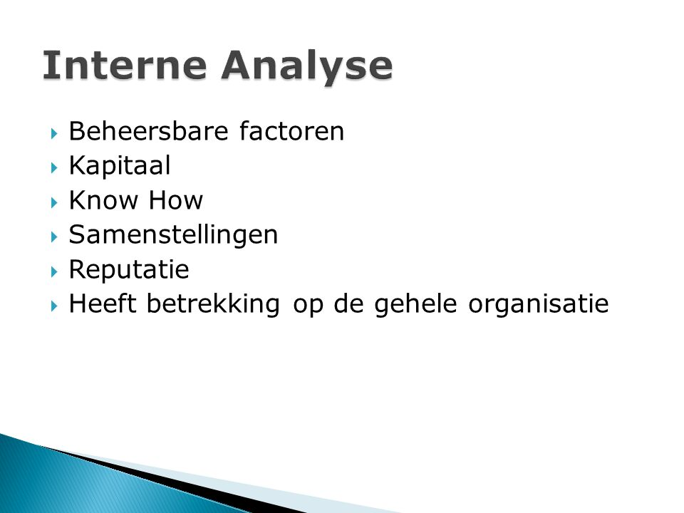 Interne Analyse Beheersbare factoren Kapitaal Know How Samenstellingen
