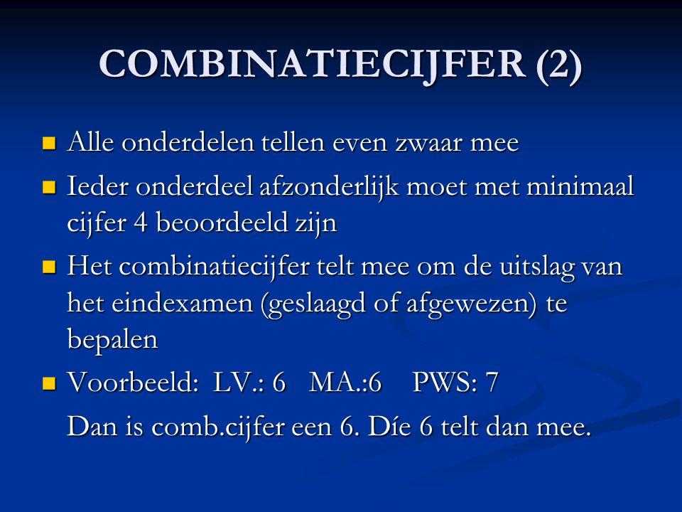 COMBINATIECIJFER (2) Alle onderdelen tellen even zwaar mee