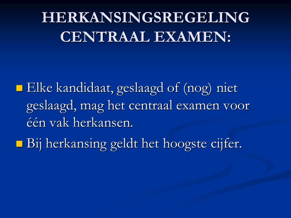HERKANSINGSREGELING CENTRAAL EXAMEN: