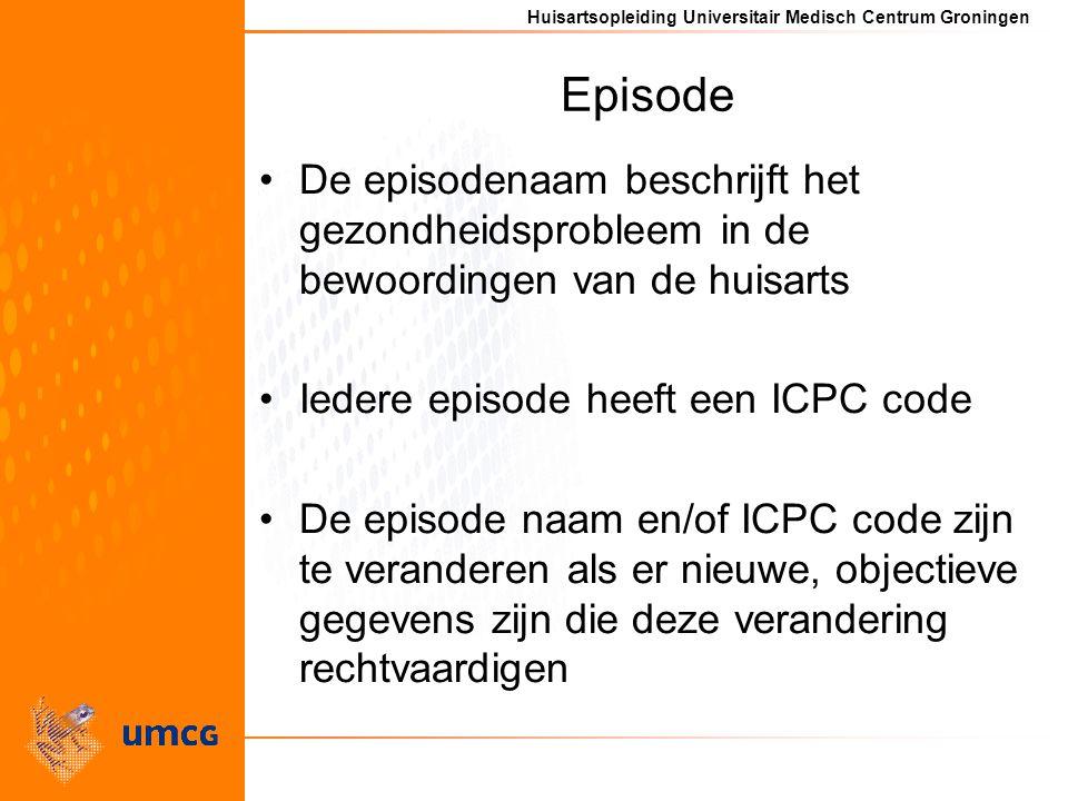 Episode De episodenaam beschrijft het gezondheidsprobleem in de bewoordingen van de huisarts. Iedere episode heeft een ICPC code.