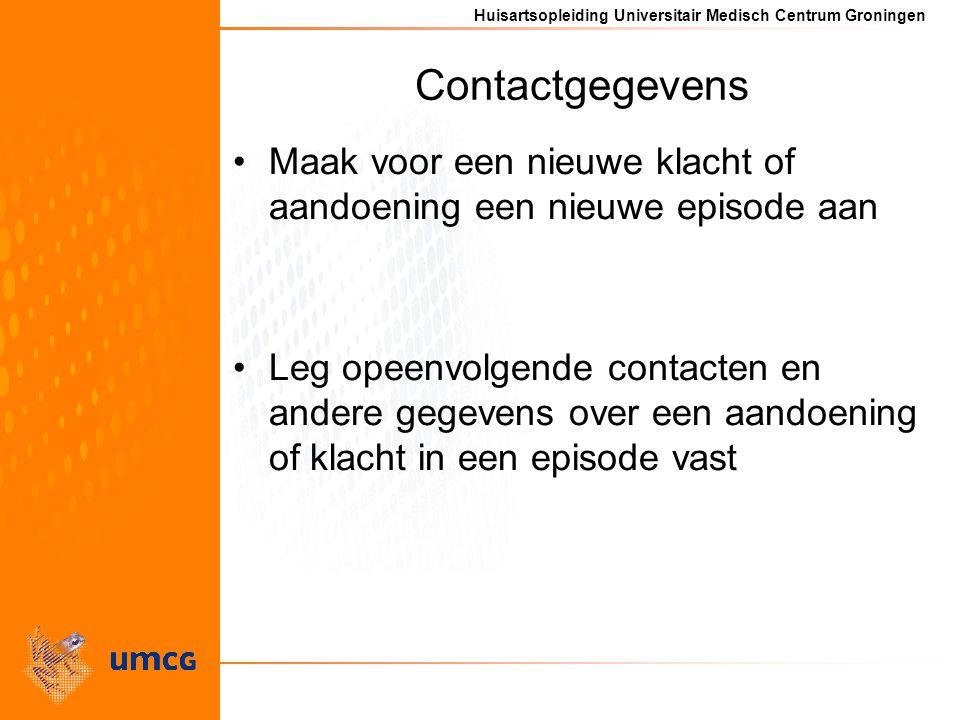 Contactgegevens Maak voor een nieuwe klacht of aandoening een nieuwe episode aan.