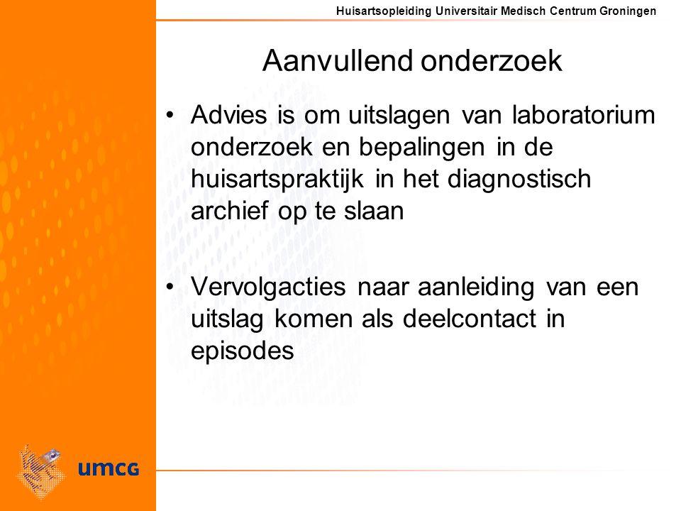 Aanvullend onderzoek Advies is om uitslagen van laboratorium onderzoek en bepalingen in de huisartspraktijk in het diagnostisch archief op te slaan.