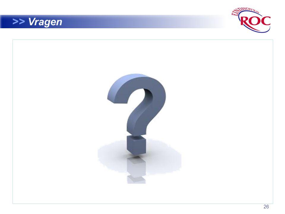 >> Vragen