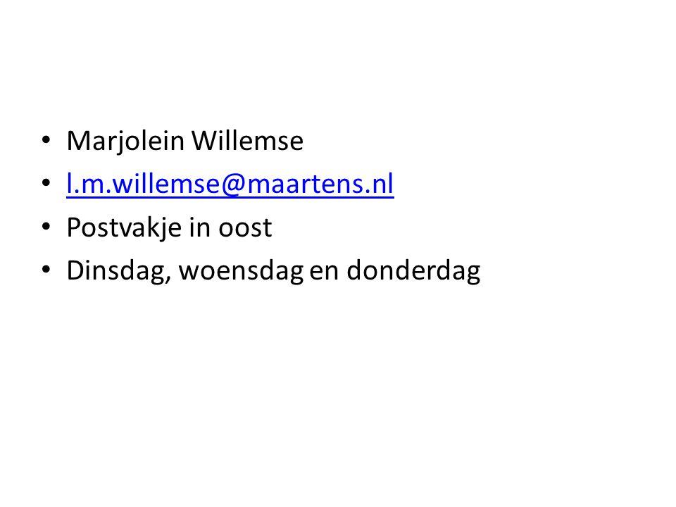Marjolein Willemse l.m.willemse@maartens.nl Postvakje in oost Dinsdag, woensdag en donderdag