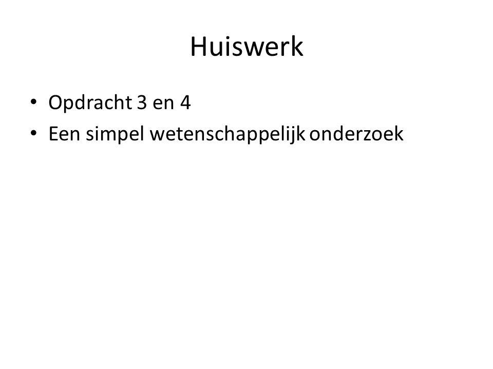 Huiswerk Opdracht 3 en 4 Een simpel wetenschappelijk onderzoek