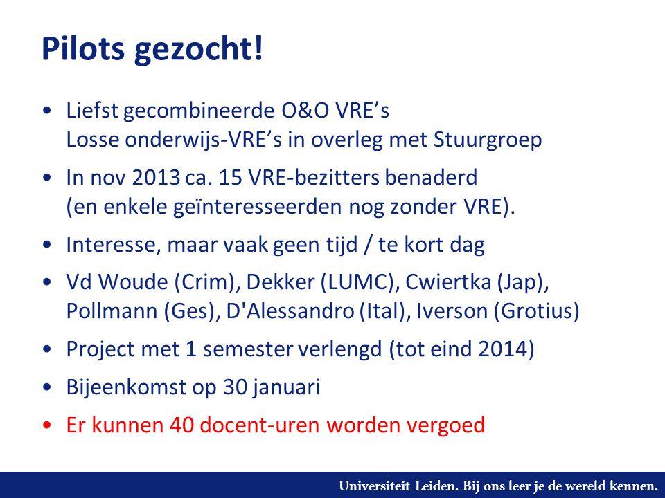 Pilots gezocht! Liefst gecombineerde O&O VRE's Losse onderwijs-VRE's in overleg met Stuurgroep.