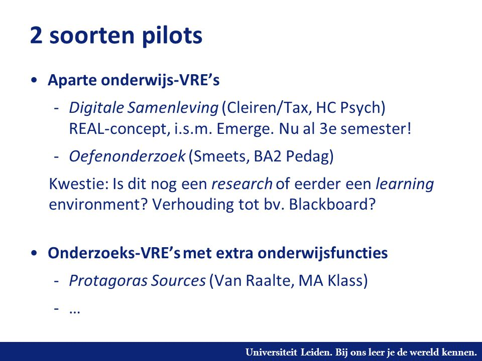 2 soorten pilots Aparte onderwijs-VRE's