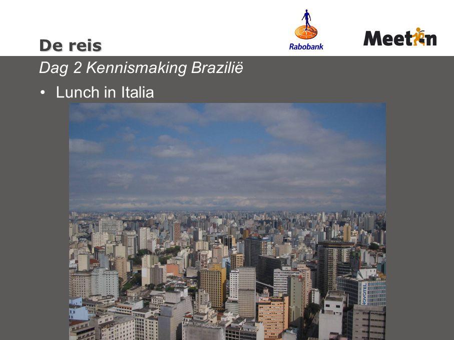 De reis Dag 2 Kennismaking Brazilië