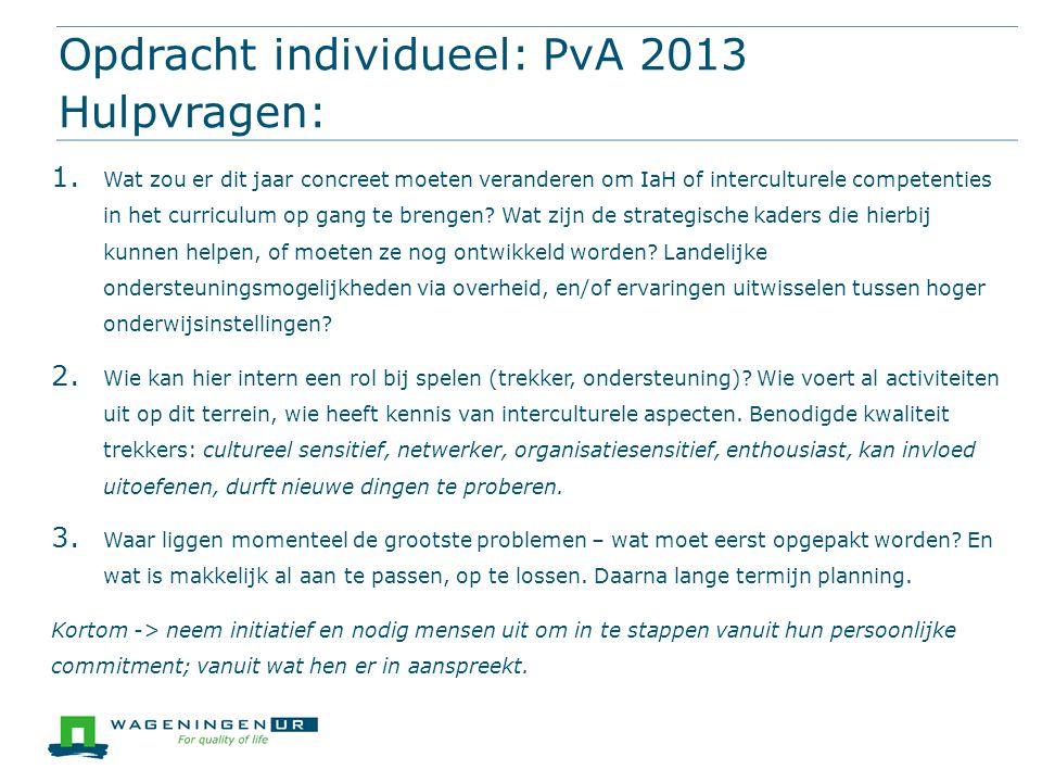 Opdracht individueel: PvA 2013 Hulpvragen: