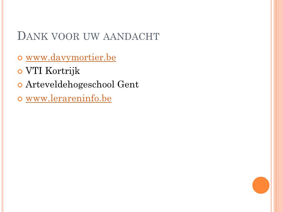 Dank voor uw aandacht www.davymortier.be VTI Kortrijk