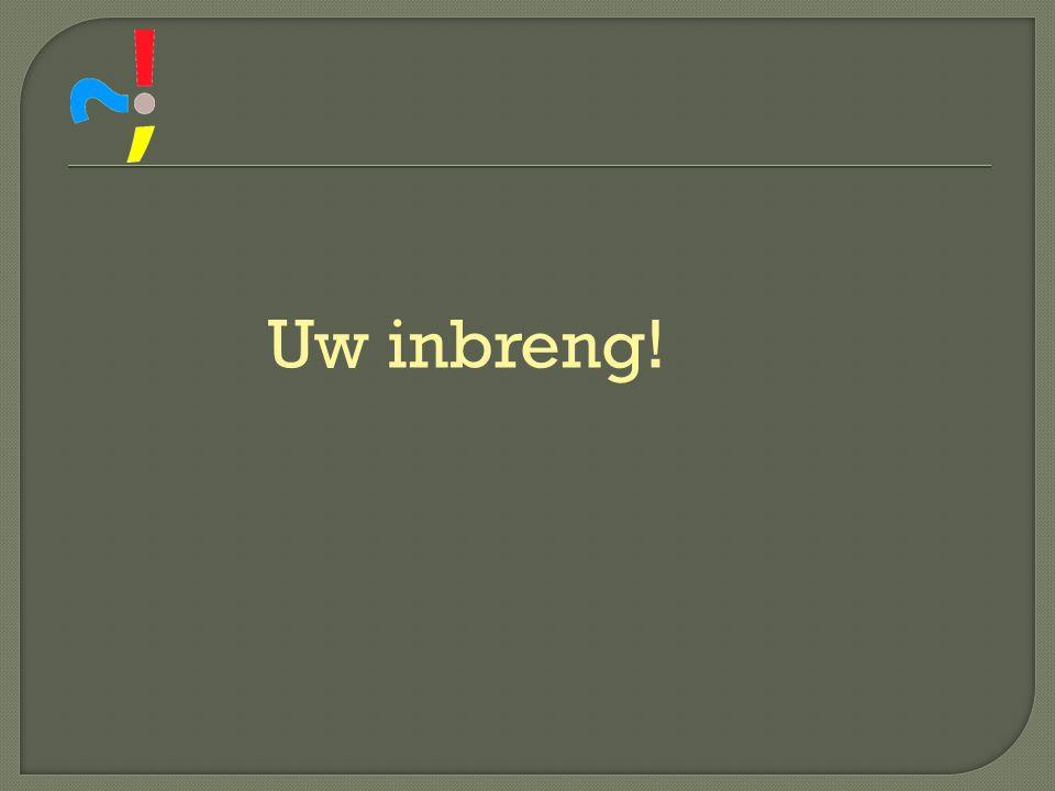Uw inbreng! 15