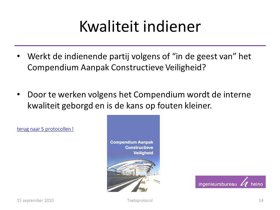 Kwaliteit indiener Werkt de indienende partij volgens of in de geest van het Compendium Aanpak Constructieve Veiligheid
