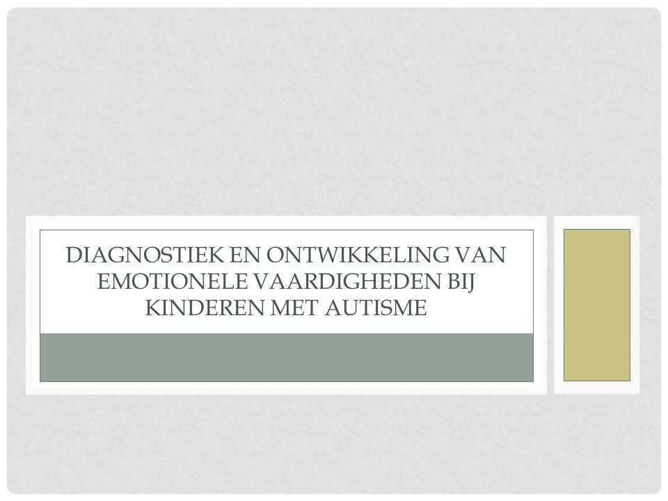 Diagnostiek en ontwikkeling van emotionele vaardigheden bij kinderen met autisme
