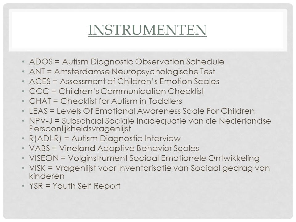 Instrumenten ADOS = Autism Diagnostic Observation Schedule