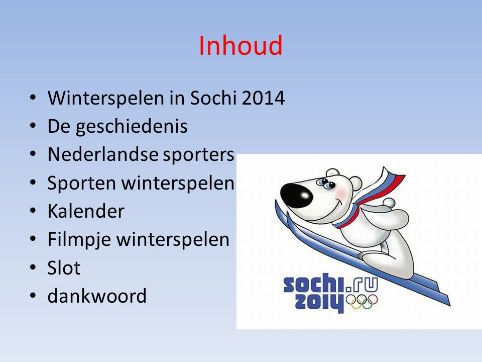 Inhoud Winterspelen in Sochi 2014 De geschiedenis Nederlandse sporters