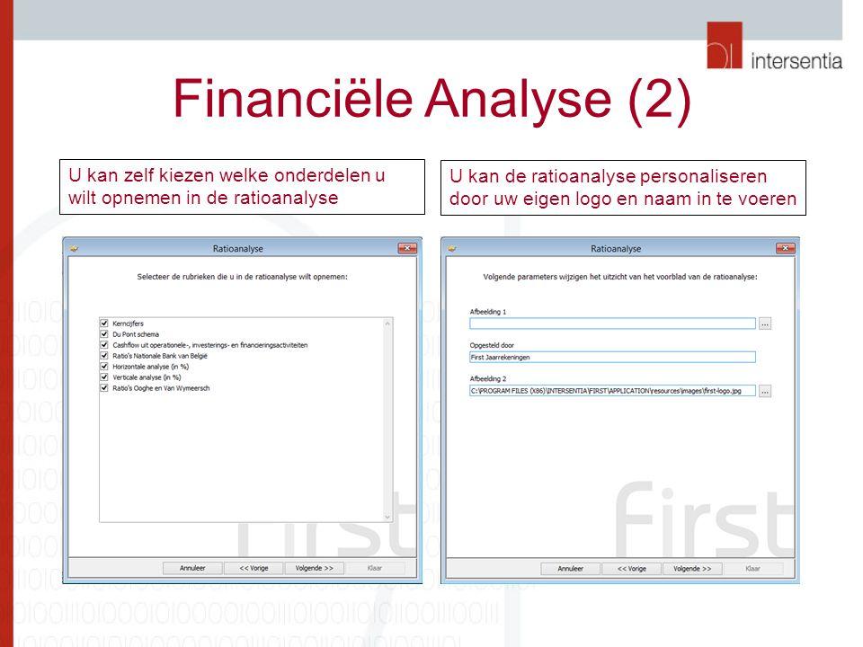 Financiële Analyse (2) U kan zelf kiezen welke onderdelen u wilt opnemen in de ratioanalyse.