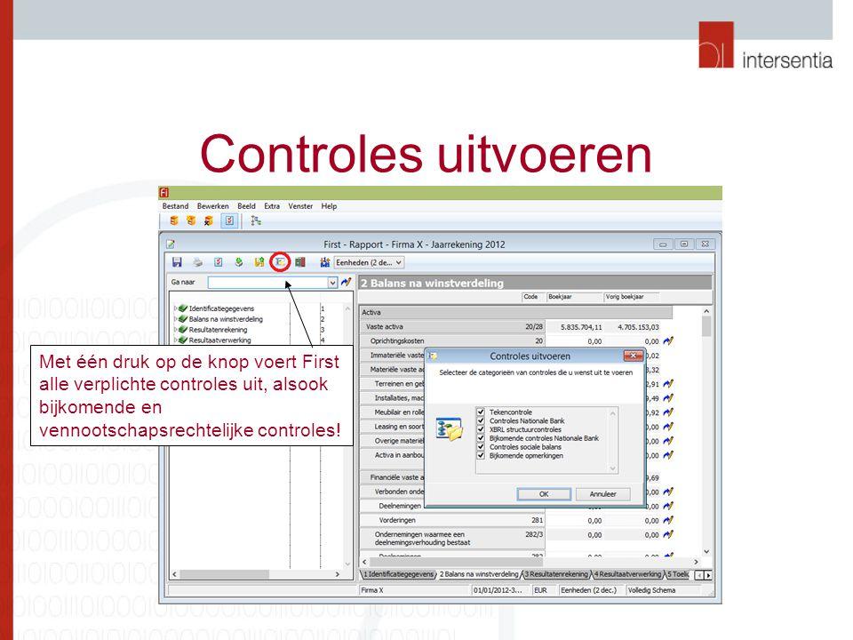 Controles uitvoeren Met één druk op de knop voert First alle verplichte controles uit, alsook bijkomende en vennootschapsrechtelijke controles!
