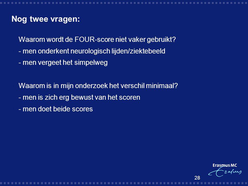 Nog twee vragen: Waarom wordt de FOUR-score niet vaker gebruikt