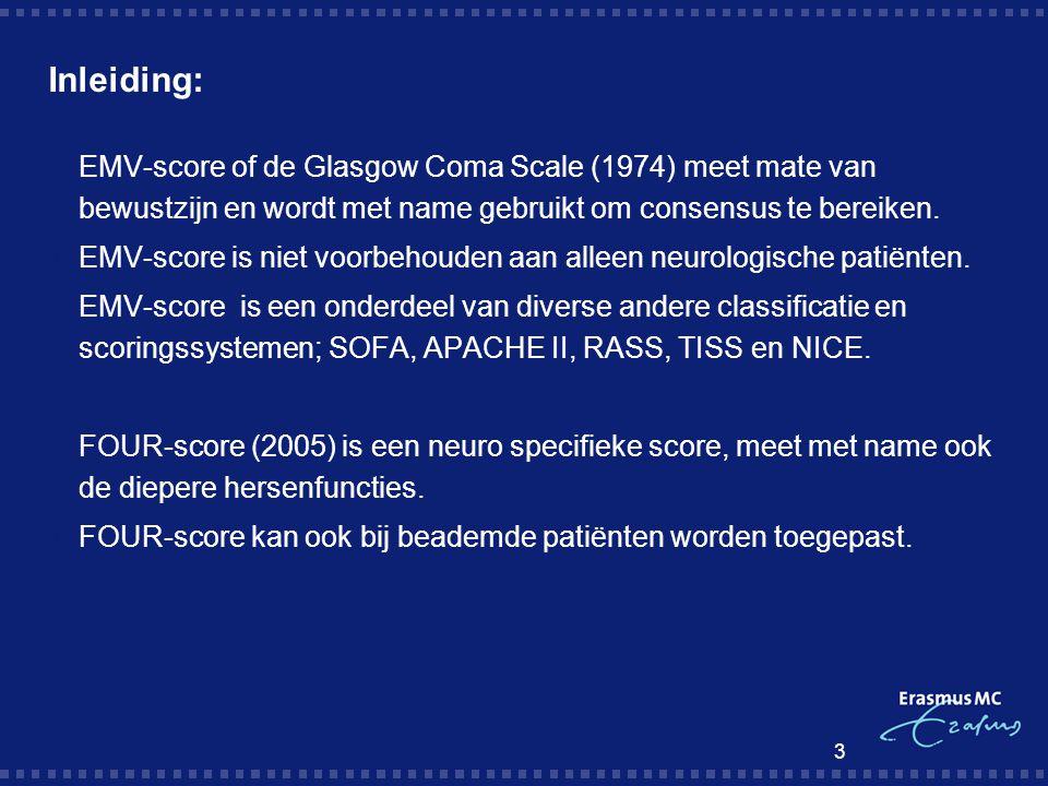 Inleiding: EMV-score of de Glasgow Coma Scale (1974) meet mate van bewustzijn en wordt met name gebruikt om consensus te bereiken.